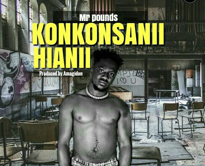Mr Pounds – Konkonsanii Hianii (Prod. by Amagidon)