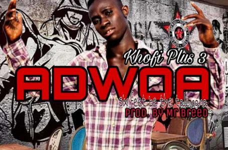 Khofi Plus 3_Adwoa_(prod. by Mr Breed)
