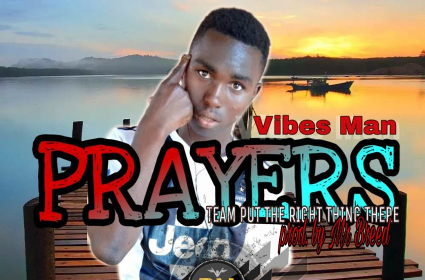 Vibes Man_Prayers_(prod. by Mr Breed)
